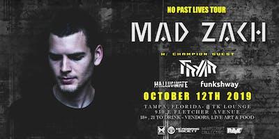 MAD ZACH w/ FRYAR - Tampa,Fl  - 10.12.19