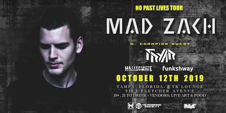 MAD ZACH w/ FRYAR - Tampa,Fl  - 10.12.19 tickets