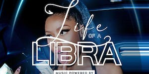 LIFE OF A LIBRA (EVERYBODY FR33 W/ RSVP)