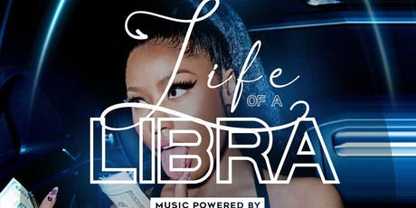 LIFE OF A LIBRA (EVERYBODY FR33 W/ RSVP) tickets