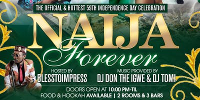 Naija for Ever : The official & hottest 59th Independence Day celebration.
