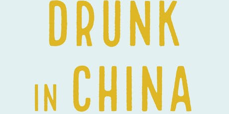 Drunk in China tickets