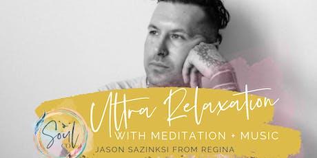 Ultra Relaxation with Meditation + Music with Jason Sazinski tickets