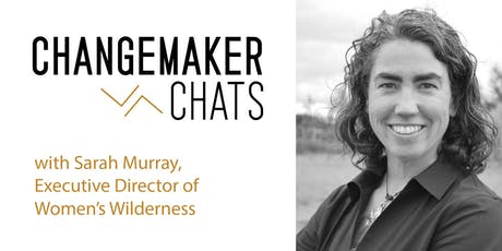 Boulder Changemaker Chat with Sarah Murray of Women's Wilderness tickets