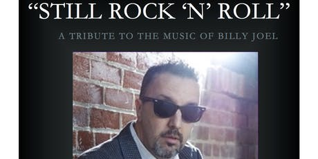 Still Rock'n'Roll ... a tribute to the music of Billy Joel tickets