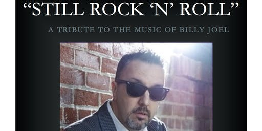 Still Rock'n'Roll ... a tribute to the music of Billy Joel