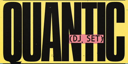 Quantic (DJ set), Darker Than Wax, Justin Strauss, Billy Caldwell