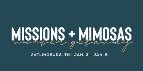 Missions + Mimosas: Ladies' Winter Getaway tickets