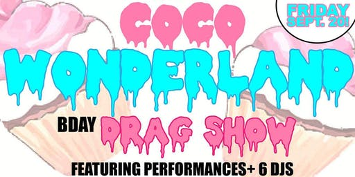 COCO WONDERLAND BDAY DRAG SHOW presented by Keeping it Chill Productions