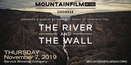 "Mountainfilm on Tour Savannah presents, ""The River and the Wall"" tickets"