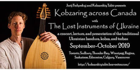 Kobzaring Across Canada - The Lost Instruments of Ukraine tickets