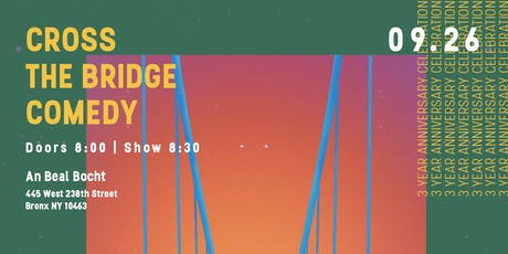 Cross the Bridge Comedy 3 Year Show! tickets