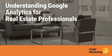 Google Analytics for Real Estate Professionals tickets