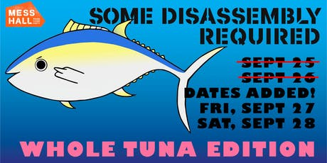 Some Disassembly Required - WHOLE TUNA BUTCHERING / DINNER! tickets