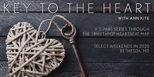 Key to the Heart - a 5-part series through the 5Rhythms Heartbeat map in 2020