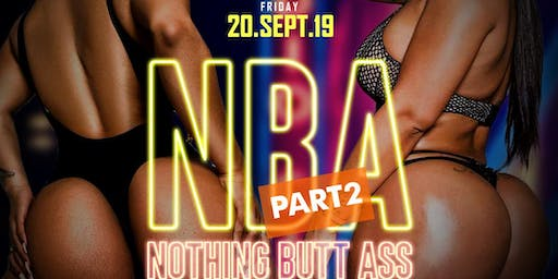N.B.A. *Nothing Butt Ass*