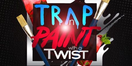 Trap N Paint with a Twist tickets