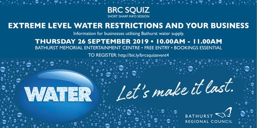 BRC Squiz  -  Extreme Level Water Restrictions & Your Business