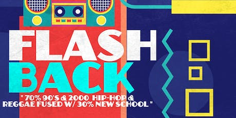 """Flashback"" A 90's & 2000's Hip-Hop & Reggae Party Part 2  tickets"