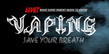 Save Your Breath: Addressing The Vaping Epidemic tickets