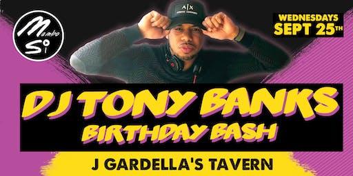 DJ TONY BANKS (BIRTHDAY BASH)