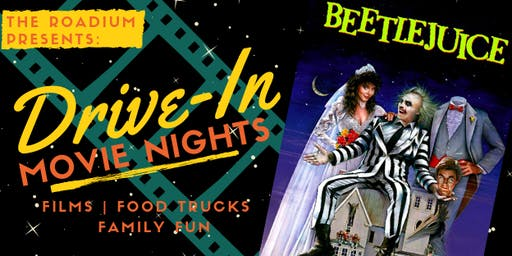 Drive In Movie Nights at the Roadium: Beetlejuice