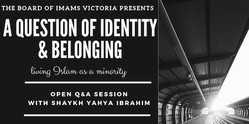 A question of Identity & Belonging with Shaykh Yahya Ibrahim