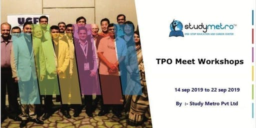TPOs cum International University Higher Education Meet in Bangalore, Hyderabad, Ahmedabad, Jaipur, Indore