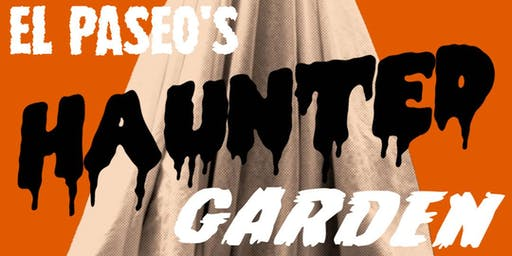 El Paseo Haunted Garden