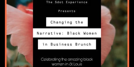 Changing the Narrative: Black Women in Business Brunch by The S. Experience tickets