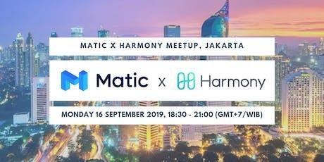 Matic X Harmony Meetup Jakarta tickets
