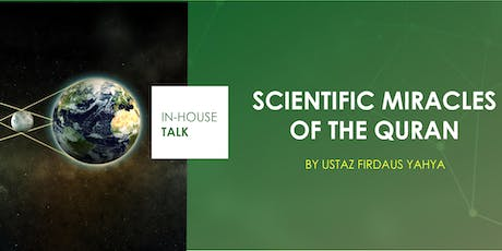 IHT: Scientific Miracles of the Quraan by Ustaz Firdaus Yahya tickets