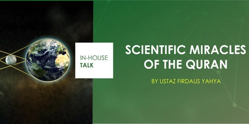 IHT: Scientific Miracles of the Quraan by Ustaz Firdaus Yahya