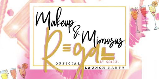 Makeup & Mimosas: RegalbyGenesis Official Launch Party