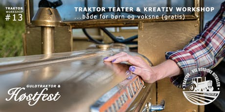 TRAKTOR TEATER & KREATIV WORKSHOP i ÅRSLEV tickets