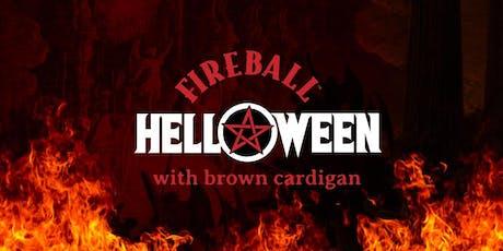 Fireball & Brown Cardigan Present: Hell-O-Ween tickets