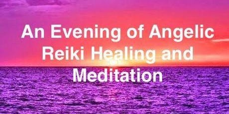 Come and enjoy a evening of Angelic Reiki Healing and Meditation tickets