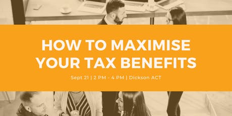 How to Maximise Your Tax Benefits - A Seminar on Tax Planning Strategies tickets