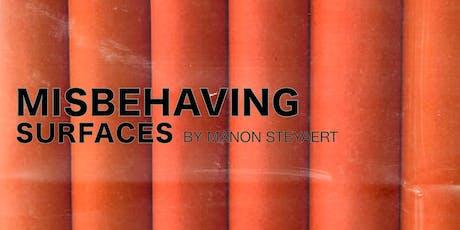 MISBEHAVING SURFACES BY MANON STEYAERT tickets