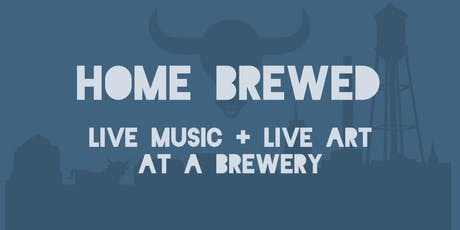 Home Brewed: Live Music and Live Art at a Brewery tickets
