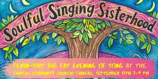Femin-isht Big Fat Evening Of Song in Fairfax!