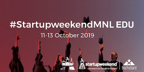 Techstars StartupweekendMNL EDU Oct 11,12 & 13 2019 tickets