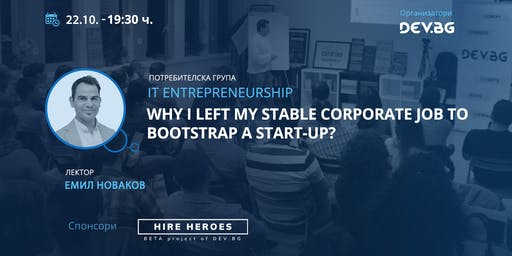 IT Entr.: Why I left my stable corporate job to bootstrap a Start-up?
