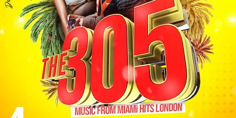 THE 305  - Reggaeton from MIAMI that hits London tickets