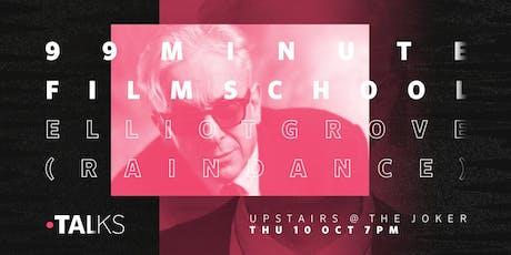 Tilt Talks: 99 Minute Film School with Elliot Grove (Raindance) tickets