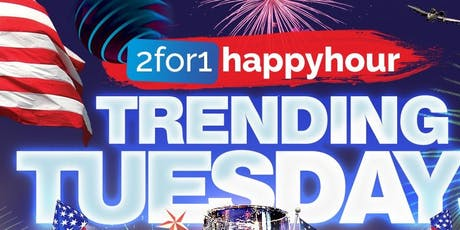 2for1 Happy Hour After-Work Trending Tuesdays with Dj Jasey Jase tickets