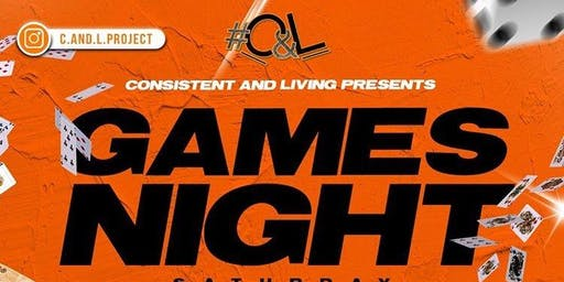 Consistent & Living presents: Games Night!