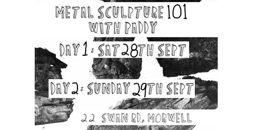 Metal Sculpture 101 with Paddy