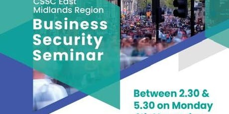CSSC East Midlands - Business Security Seminar tickets