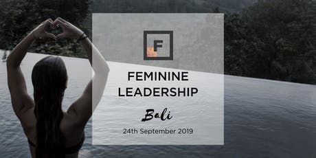 Feminine Leadership | Future Females Bali tickets